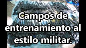 Narcocampamentos. Los criminales se entrenan con tácticas militares.