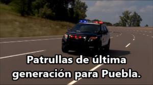 Puebla compra 50 patrullas 'Interceptor' de última generación. Equipan a la fuerza represora.