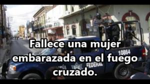 Balacera en Reynosa, Tmps. Dos heridos y una mujer embarazada muerta.