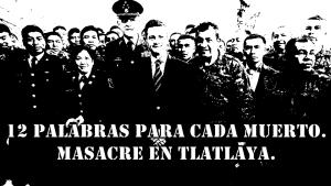 12 palabras para cada muerto en Tlatlaya. En 273 palabras explicaron oficialmente la masacre.