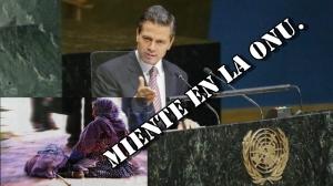 EPN fue a mentir a la ONU, pero le fue a mentir a quienes saben que miente. Entérate por qué.