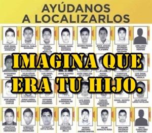Imagina que era tu hijo. Mi hijo, el normalista. #TodosSomosAyotzinapa.