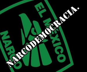 La Narcodemocracia Azteca. #SOSporMéxico.
