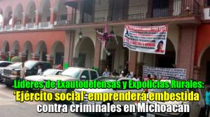 'Ejército social' emprenderá embestida contra criminales en Michoacán : Líderes de Ex Autodefensas