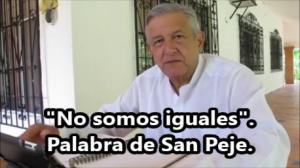No somos iguales a Peña y Videgaray, dice San Peje. #YaMeCansé6.