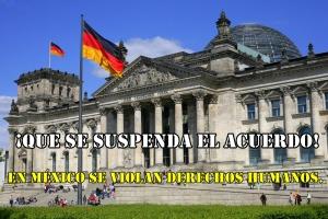 Insisten en el Parlamento Alemán, en cancelar acuerdo de seguridad con México. #YaMeCansé8.