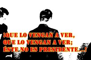 ¡Que lo venga a ver, que lo vengan a ver; éste no es presidente es una... de cabaret! #YaMeCansé2.