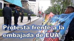 Protesta frente a la Embajada de EUA: En repudio a la política intervencionista norteamericana, en repudio a la política entreguista de EPN