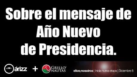 Sobre el spot de Presidencia como mensaje de Año Nuevo.