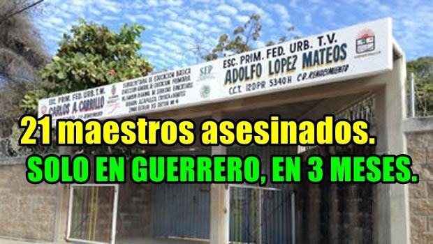 21 maestros asesinados en Guerrero, en menos de tres meses.