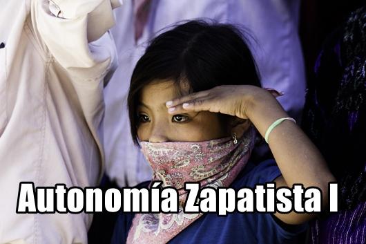 Autonomía Zapatista I: Gobierno, Mujeres y Justicia.