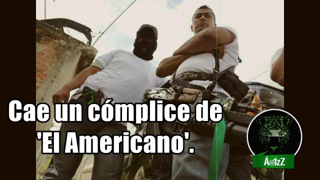 Detienen a 'El Chuchín', brazo derecho de 'Simón el Americano'.