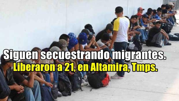 Liberan a 21 migrantes secuestrados en Altamira. Entre los secuestradores, dos hondureños.