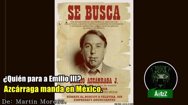 Tenemos nuevo Presidente; se llama Emilio Azcárraga. Televisa manda en México.
