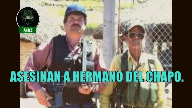Asesinan a hermano de Joaquín 'El Chapo' Guzmán en Sinaloa.