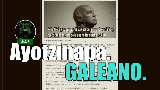 Eduardo Galeano habló por Ayotzinapa.
