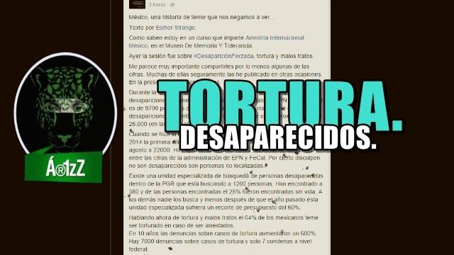 México, una historia de terror que nos negamos a ver : Tortura y Desaparecidos.