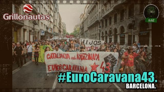 Impresionante la manifestación en Barcelona #EuroCaravana43. #Ayotzinapa.