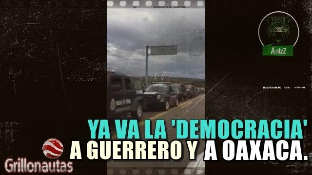 De Guerrero a Oaxaca; el gobierno impone una elección militarizando los estados.