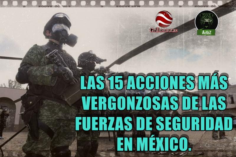 Las 15 acciones más vergonzosas de las Fuerzas de Seguridad en México.
