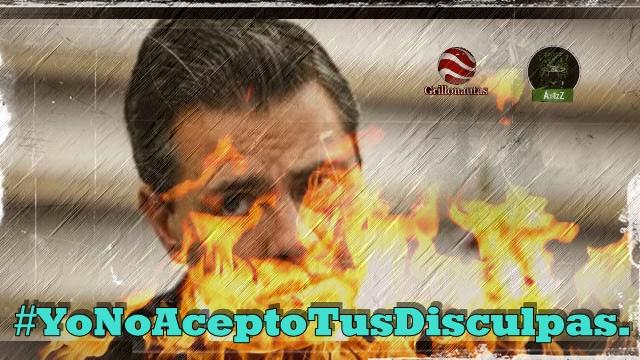 No se disculpe, Don Títere #YoNoAceptoTusDisculpas, EPN.