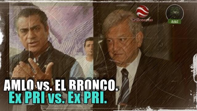 AMLO VS Bronco. Epístola de un ex priísta a otro. O