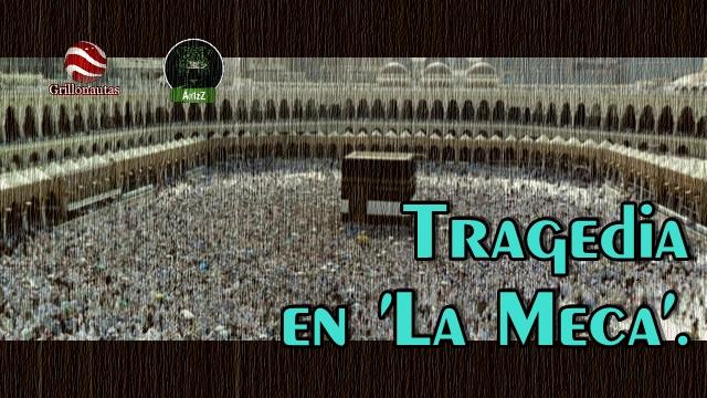 Tragedia en La Meca; cientos de muertos y heridos por estampida humana.