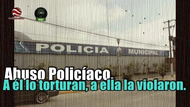 Policías en Orizaba, Ver. torturan y golpean a una pareja, abusan de ella.