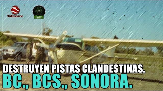 Destruye SEDENA 23 pistas clandestinas en el BC, BCS y Sonora.