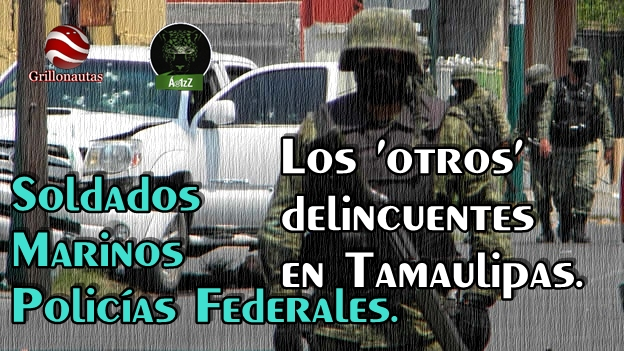 Terror en Tamaulipas.