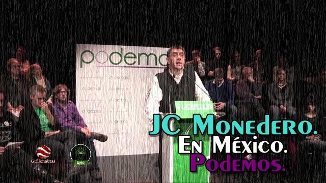 Juan Carlos Monedero en México. ¿Se puede un 'PODEMOS' mexicano?