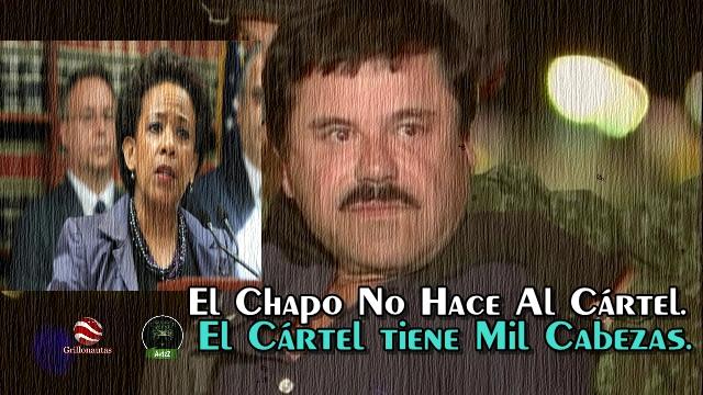 Pueden atrapar mil veces al Chapo; el Cártel de Sinaloa sigue creciendo, según la DEA.