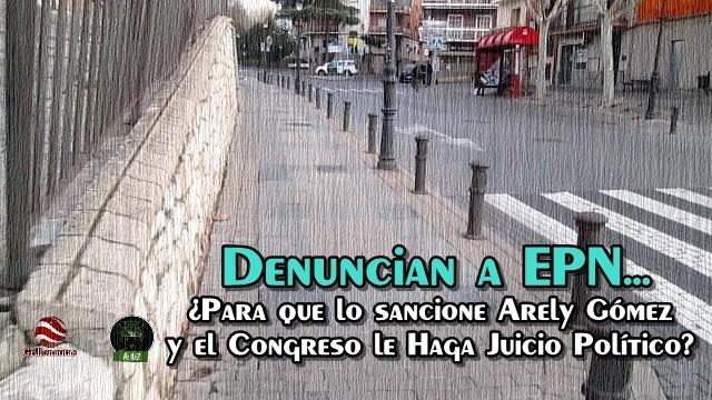Sobre las denuncias contra EPN por Traición a la Patria y Corrupción.