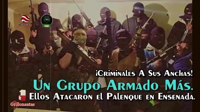 El ataque al palenque en Ensenada. Grupo armado se atribuye el crimen.