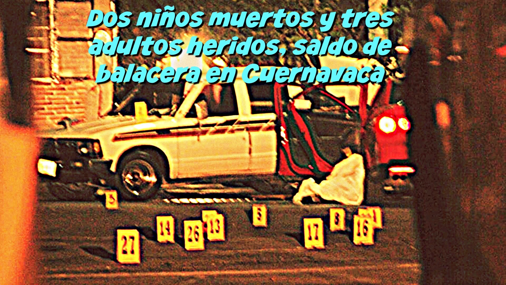 Dos niños muertos y tres heridos, saldo de balacera en Cuernavaca.