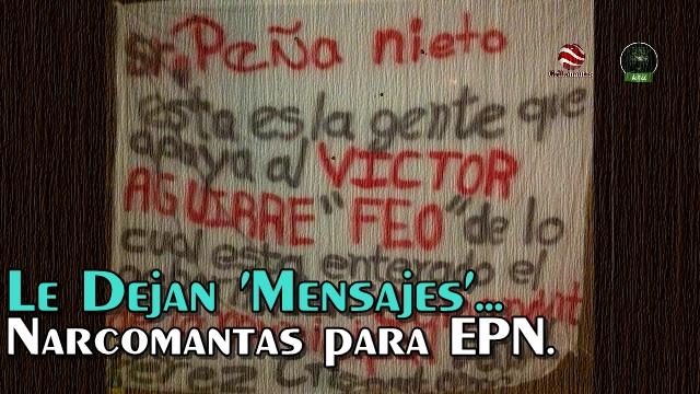 Los narcomensajes para EPN.