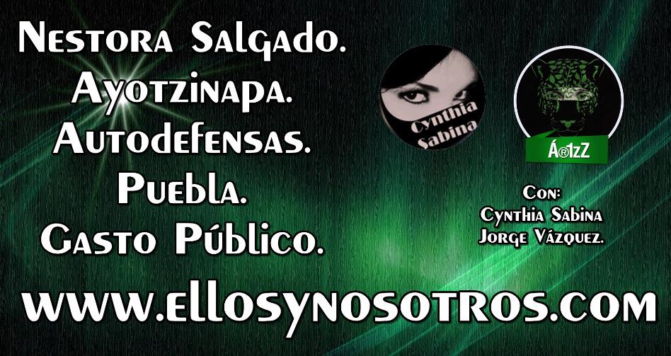Nestora Salgado. Puebla. Ayotzinapa. Gasto público y más.....