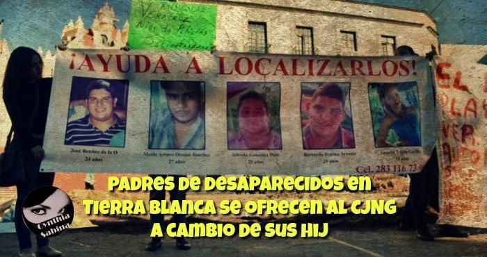 Padres de desaparecidos en Tierra Blanca se ofrecen al CJNG a cambio de sus hij