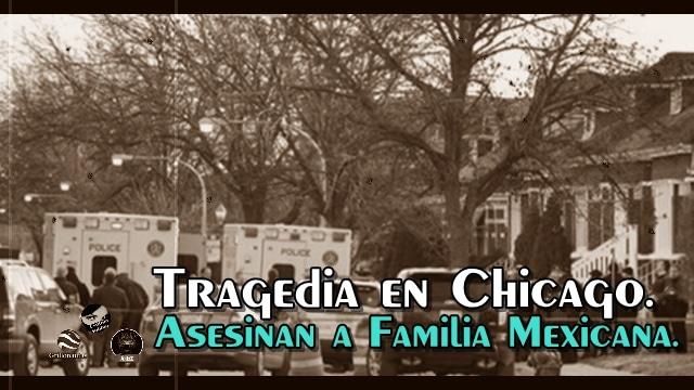 Asesinan a una familia completa de mexicanos en Chicago.