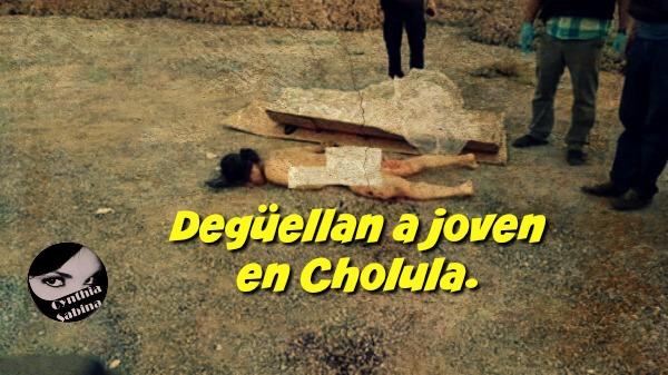Degüellan a joven en Cholula.