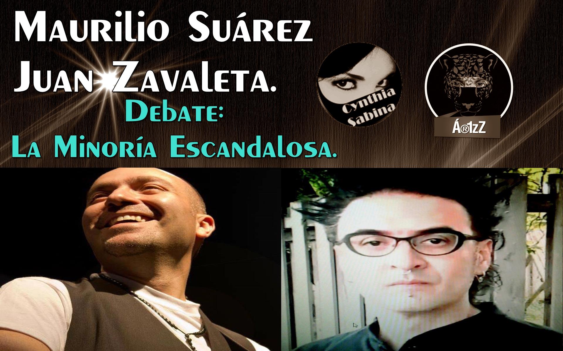 """""""La minoría Escandalosa"""". Maurilio Suárez debate con Juan Zavaleta. ¿Cuál es la realidad en México?"""