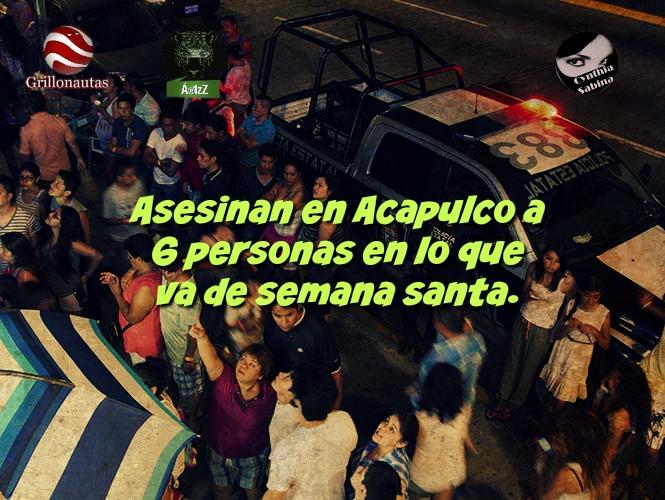 Asesinan en Acapulco a 6 personas en lo que va de semana santa.