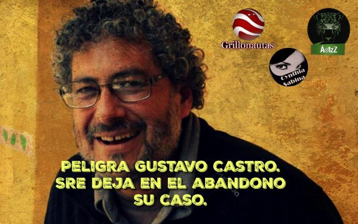 Peligra Gustavo Castro. SRE deja en el abandono su caso.