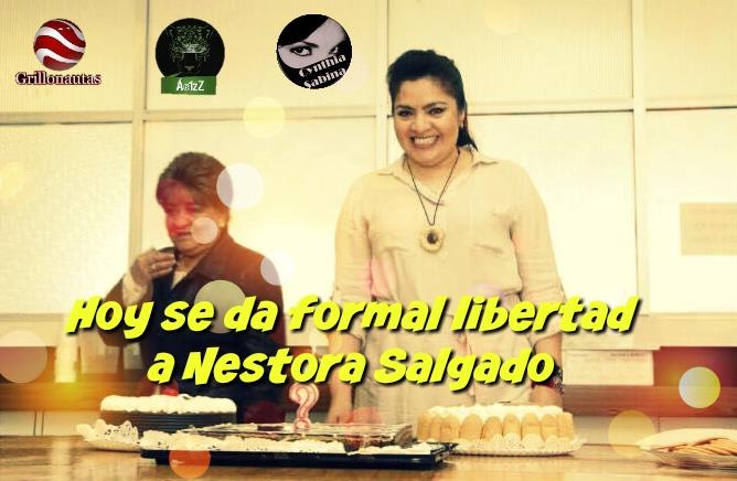 Hoy se da formal libertad a Nestora Salgado