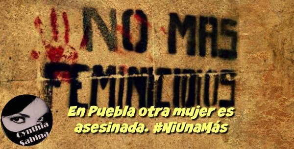 En Puebla otra mujer es asesinada. #NiUnaMás