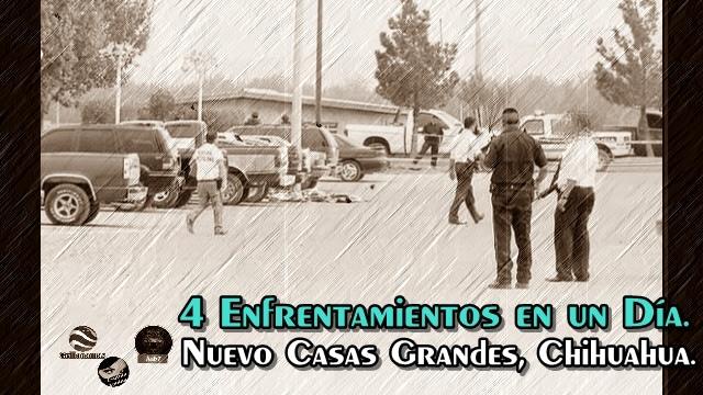 Enfrentamientos en Nuevo Casas Grandes, Chihuahua. El crimen organizado manda en el lugar.