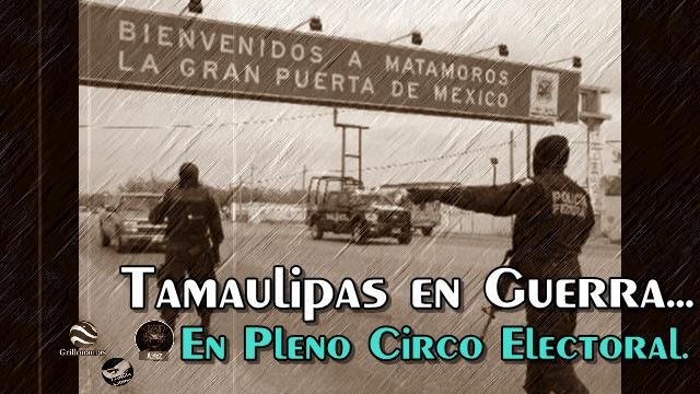 Guerra entre Zetas en Tamaulipas, en época de circo electoral y narcocampañas.