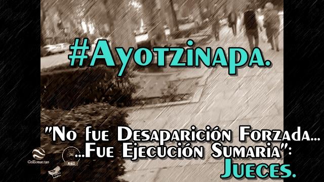 Sobre Ayotzinapa, 'no fue desaparición forzada' dicen los jueces.