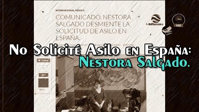 Nestora Salgado NO solicitó asilo en España COMUNICADO Y ACLARACIÓN.