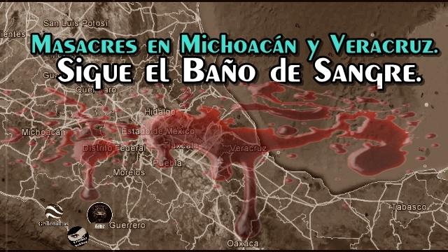 Dos masacres; una en Veracruz y otra en Michoacán. Dejan cuerpos desmembrados en ambas.